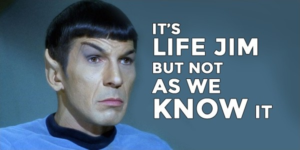Image result for star trek it's life jim but not as we know it
